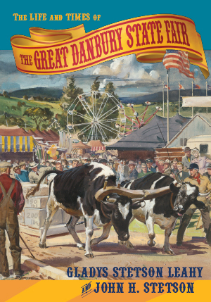 The Life and Times of the Great Danbury State Fair (hardcover)