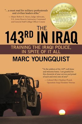 The 143rd in Iraq: Training the Iraqi Police, In Spite of It All (hardcover)