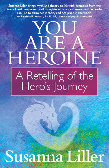 You Are a Heroine: A Retelling of the Hero's Journey (paperback)