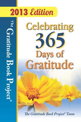 Celebrating 365 Days of Gratitude, 2013 ed.