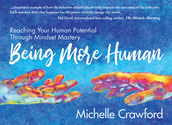 Being More Human: Reaching Your Human Potential Through Mindset Mastery (Kindle)