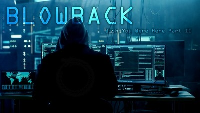 Blowback: Wish You Were Here Pt. II