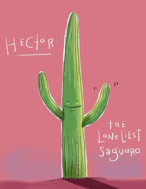 Hector the Loneliest Saguaro book