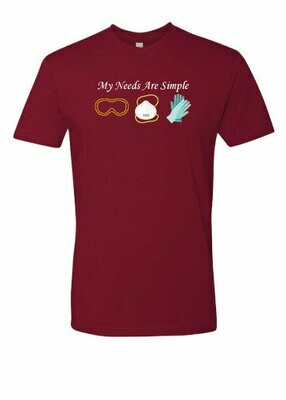Medical - My Needs Are Simple - Unisex - T-Shirt