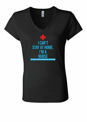 I Cant Stay Home - I'm a nurse - V-Neck - Shirt