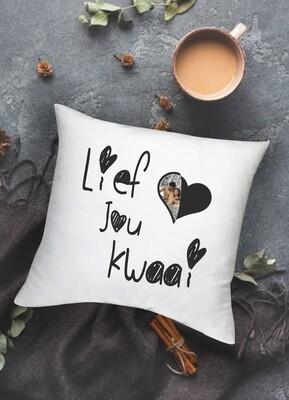 Personalized Lief Jou Kwaai Scatter Cushion