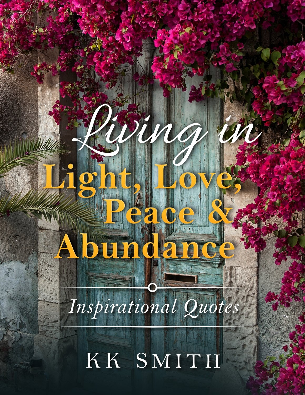 Living in Light, Love, Peace, and Abundance