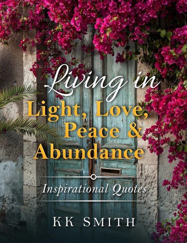 Living in Light, Love, Peace, and Abundance