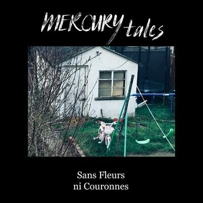 Mercury Tales - Sans Fleurs ni Couronnes - 7