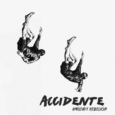 Accidente - Amistad Y Rebelion - LP