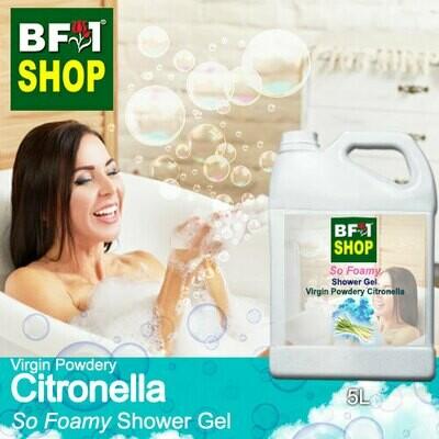 So Foamy Shower Gel (SFSG) - Virgin Powdery Citronella - 5L