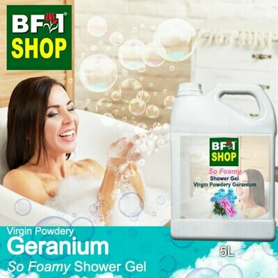So Foamy Shower Gel (SFSG) - Virgin Powdery Geranium - 5L
