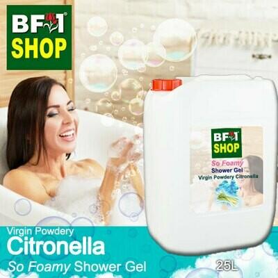 So Foamy Shower Gel (SFSG) - Virgin Powdery Citronella - 25L