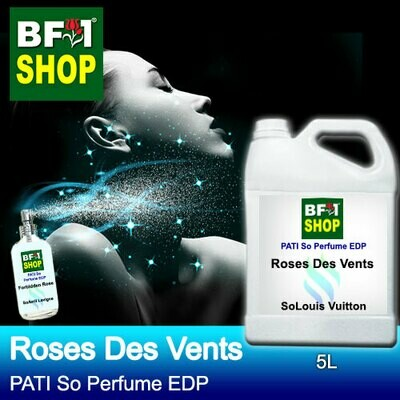 (PSEDP) PATI SoLouis Vuitton - Roses Des Vents - Perfume EDP - 5L