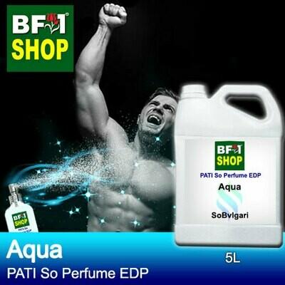 (PSEDP) PATI SoBvlgari - Aqua - Perfume EDP - 5L