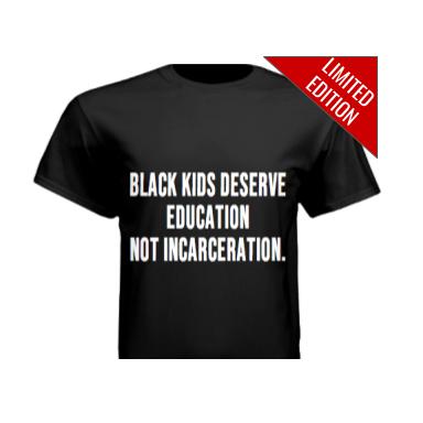 Black Kids Deserve Education Not Incarceration T-Shirt
