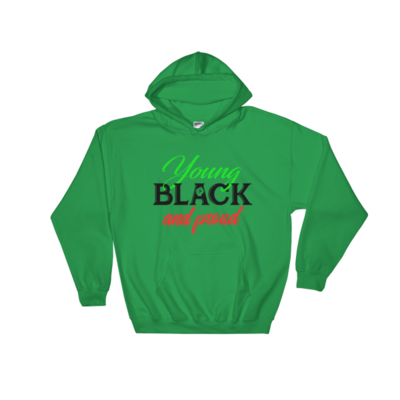 Young Black and Proud Hooded Sweatshirt