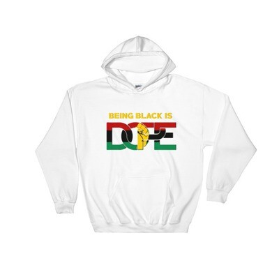 Being Black is DOPE Hooded Sweatshirt