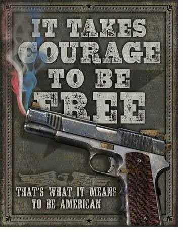Tin Sign Courage To Be Free