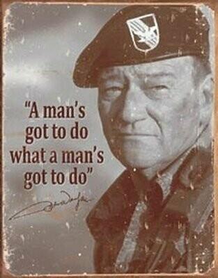 Tin Sign John Wayne - Man's Gotta Do