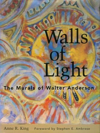 Walls of Light The Murals of Walter Anderson