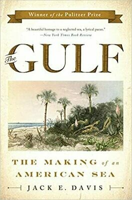 The Gulf: The Making of An American Sea Hardcover SIGNED
