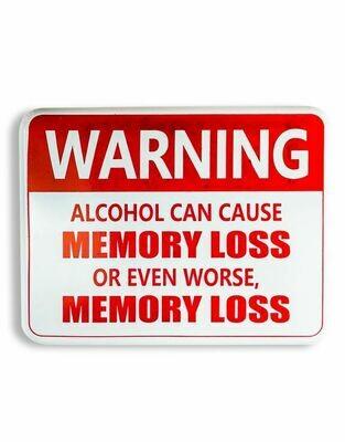 Warning - Alcohol may cause memory loss