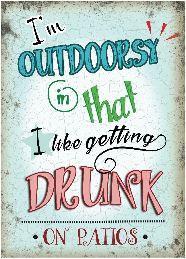 I'm Outdoorsy - Drunk On Patios