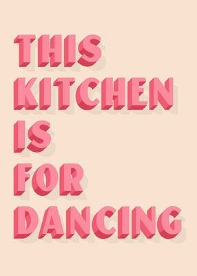 This Kitchen is for Dancing - Wall Art Print