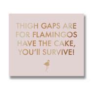 Thigh Gaps Are For Flamingos