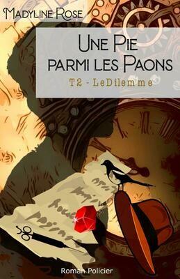 Une Pie parmi les Paons - Tome 2 - Le Dilemme