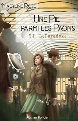 Une Pie parmi les Paons - Tome 1 - Le Paradoxe