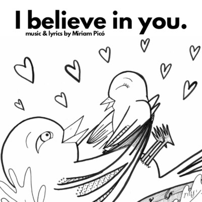 """I Believe in You"" - music and lyrics by Miriam Picó © 2020"