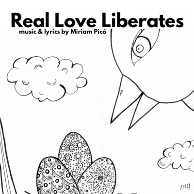 """Real Love Liberates"" - music and lyrics by Miriam Picó © 2020"