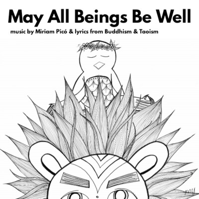 """May All Beings Be Well"" - music by Miriam Picó © 2020 and lyrics from Buddhism & Taoism"