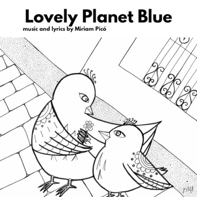 """Lovely Planet Blue"" - music and lyrics by Miriam Picó © 2020"