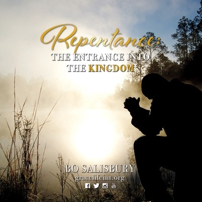 Repentance:  The Entrance into the Kingdom (MP3 download)