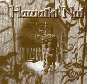 Hawaiki Nui - Something To Say