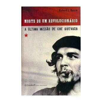Morte de Um Revolucionário – A Última Missão de Che Guevara