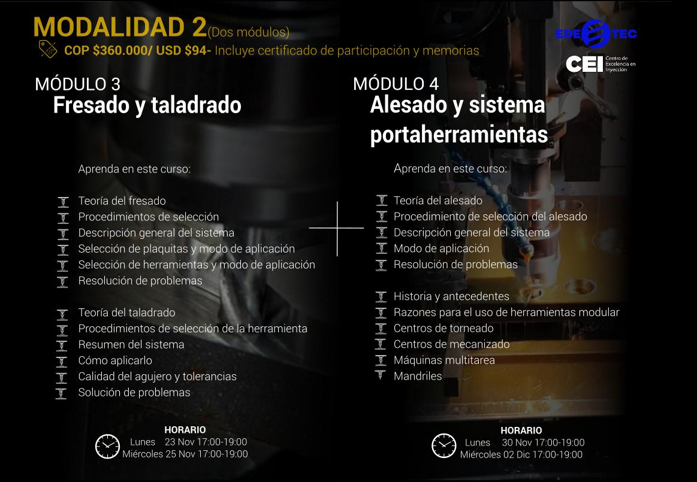 Inscripción al paquete de módulo 3 y 4. Módulo 3: Fresado y taladrado (23 y 25 de Noviembre) + Módulo 4: Alesado y sistema portaherramientas (30 Noviembre y 02 de Diciembre)