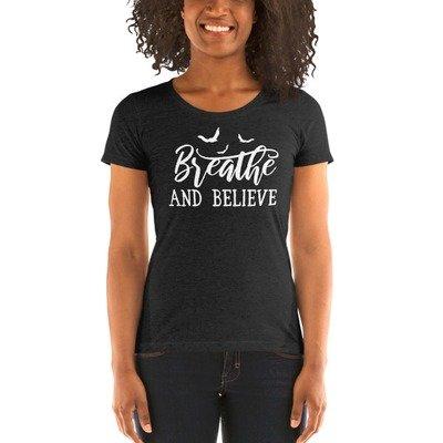 Breathe And Believe - Ladies' Short Sleeve T-shirt