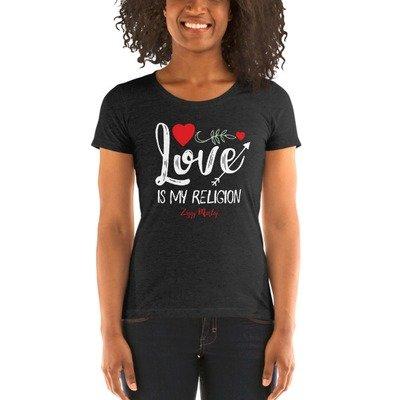 Love Is My Religion - Ladies' Short Sleeve T-shirt