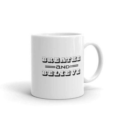Breathe And Believe 1 - Mug