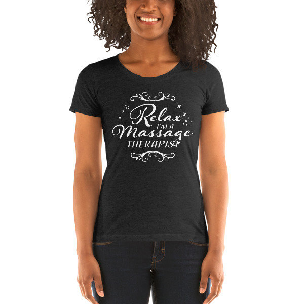 Relax, I'm A Massage Therapist - Ladies' Short Sleeve T-shirt