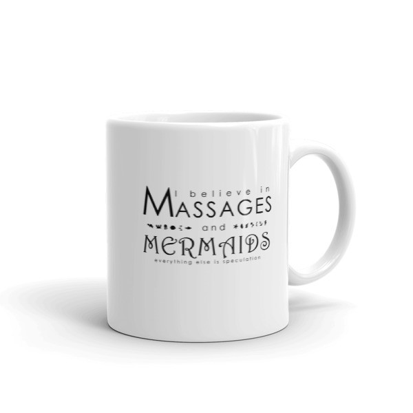 I Believe In Massages and Mermaids - Mug