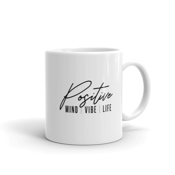 Positive Mind Vibe Life - Mug