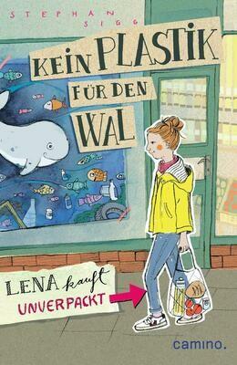 Kein Plastik für den Wal: Lena kauft unverpackt -  eine turbulente Geschichte!