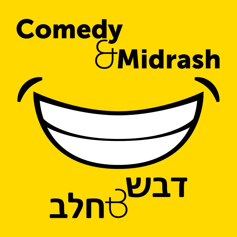 Comedy & Midrash