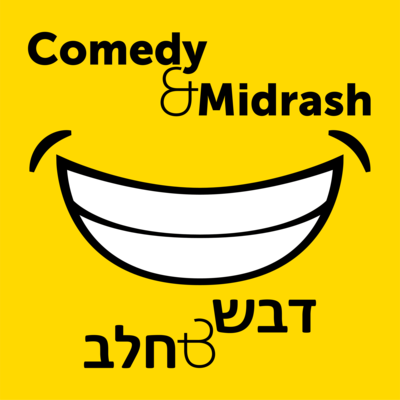 Comedy & Midrash