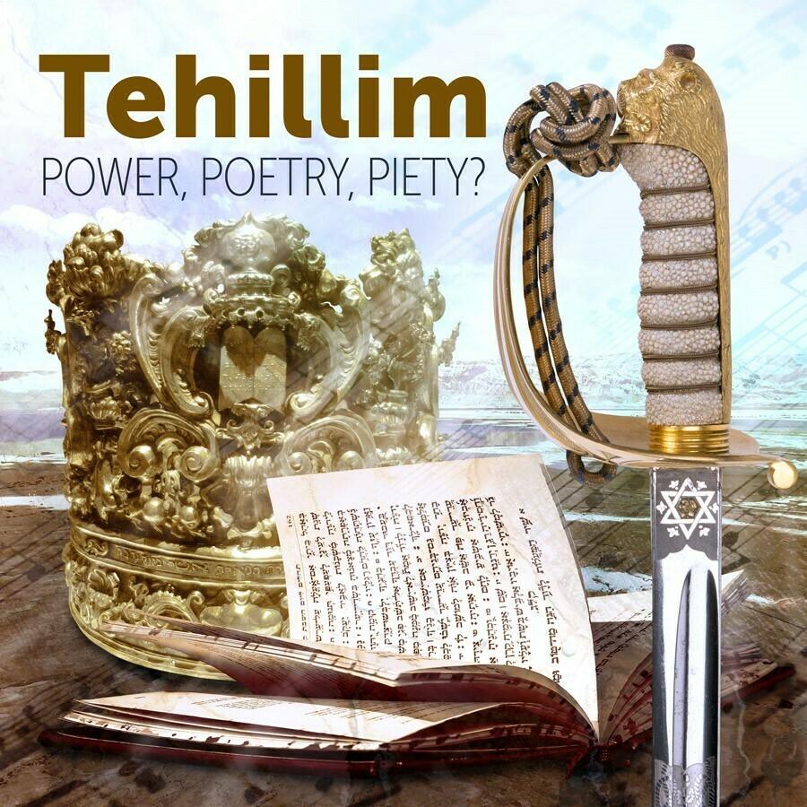 Tehillim - Power, Poetry, Piety